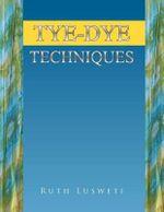 Tye-Dye Techniques - Ruth Lusweti