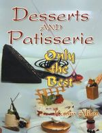 Desserts and Patisserie : Only the Best - Karim Alilou