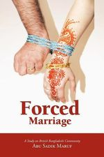 Forced Marriage : A Study on British Bangladeshi Community - Abu Sadik Maruf