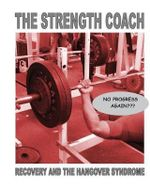 The Strength Coach - Recovery and the Hangover Syndrome - MR Paul Kerridge