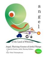 Angel, Thriving Creator of Artful Things - Gary