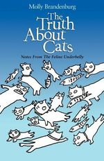 The Truth about Cats - MS Molly J Brandenburg