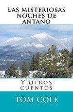 Las Misteriosas Noches de Antano : Y Otros Cuentos - Tom Cole