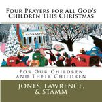 Four Prayers for All God's Children This Christmas - Terry Patrick Jones