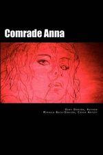 Comrade Anna - Gary L Dorion