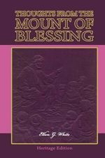 Thoughts from the Mount of Blessing-Illustrated - Ellen G White