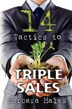 14 Tactics to Triple Sales - Dr Barbara Hales