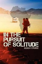 In the Pursuit of Solitude - Adam John Cruise