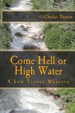 Come Hell or High Water - Charles Dayton