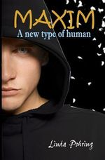 Maxim : A New Type of Human : Oddily Series : Book 2 - Linda Pohring