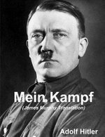 Mein Kampf (James Murphy Translation) : The Official 1939 Edition - Adolf Hitler