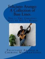 Feliciano Arango : A Collection of Bass Lines. Vol.1: The Greatest Hits of Ng La Banda - Feliciano Arango