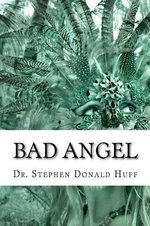 Bad Angel - Stephen Donald Huff