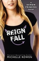 Reign Fall : Demon Princess - Michelle Rowen