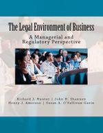 The Legal Environment of Business - Richard J Hunter Jr