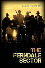The Ferndale Sector - Lawrence Kadow