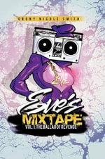 Eve's Mixtape Vol. 1 - Ebony Nicole Smith