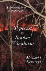 Typecast by Booker Woodman - MR Michael J Kerwood