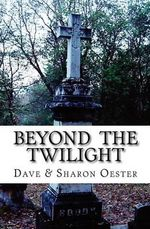 Beyond the Twilight - Dave Oester