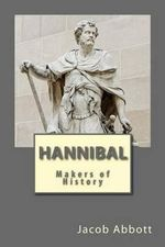 Hannibal : Makers of History - Jacob Abbott