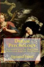 Dream Psychology : Psychoanalysis for Beginners (Authorized English Translation) - Dr Sigmund Freud