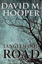 Tanglewood Road - David M Hooper