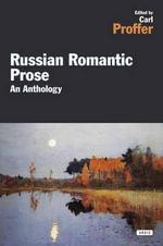Russian Romantic Prose : An Anthology - Alexander Pushkin