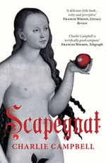 Scapegoat : A History of Blaming Other People - Charlie Campbell