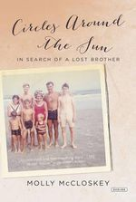 Circles Around the Sun : In Search of a Lost Brother - Molly McCloskey