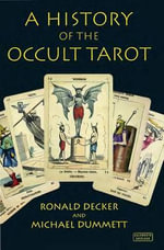 A History of the Occult Tarot : 1870-1970 - Ronald Decker