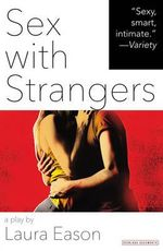 Sex with Strangers - Laura Eason