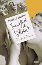 Breakfast at Sotheby's : An A-Z of the Art World - Phillip Hook