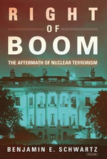 Right of Boom : The Aftermath of Nuclear Terrorism - Benjamin Schwartz