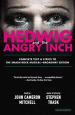 Hedwig and the Angry Inch : Broadway Edition - John Cameron Mitchell