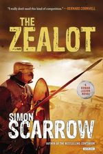 The Zealot : A Roman Legion Novel - Simon Scarrow