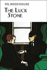 The Luck Stone - P G Wodehouse
