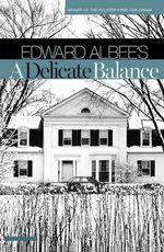 A Delicate Balance : A Play - Edward Albee