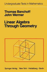 Linear Algebra Through Geometry - Thomas F. Banchoff