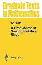 A First Course in Noncommutative Rings - T. Y. Lam