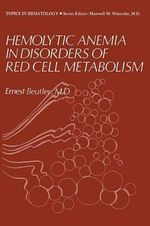 Hemolytic Anemia in Disorders of Red Cell Metabolism - Ernest Lindbergh