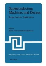 Superconducting Machines and Devices : Large Systems Applications