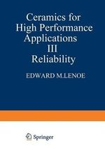 Ceramics for High-Performance Applications III - E.M. Lenoe