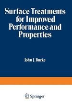 Surface Treatments for Improved Performance and Properties : Sagamore Army Materials Research Conference Proceedings - John J. Burke
