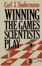 Winning the Games Scientists Play - C.J. Sindermann