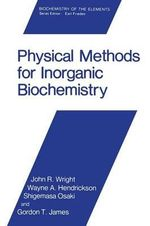 Physical Methods for Inorganic Biochemistry : Biochemistry of the Elements - John R. Wright