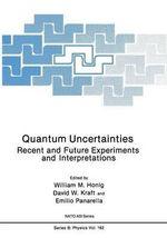 Quantum Uncertainties : Recent and Future Experiments and Interpretations