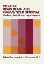 Pediatric Brain Death and Organ/Tissue Retrieval : Medical, Ethical, and Legal Aspects