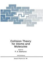 Collision Theory for Atoms and Molecules - Franco A. Gianturco