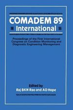 Comadem 89 International : Proceedings of the First International Congress on Condition Monitoring and Diagnostic Engineering Management (Comadem) - Raj B.K.N. Rao