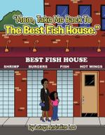 Mom, Take Me Back to the Best Fish House - Latoya Andraline Lee